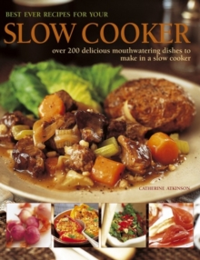 Best Ever Recipes for Your Slow Cooker : Over 200 Delicious Mouthwatering Dishes to Make in a Slow Cooker, Hardback Book