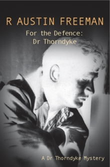 For The Defence: Dr. Thorndyke, Paperback Book