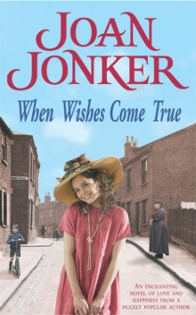 When Wishes Come True : A Moving Wartime Saga of Love, Motherhood and Freedom, Paperback Book