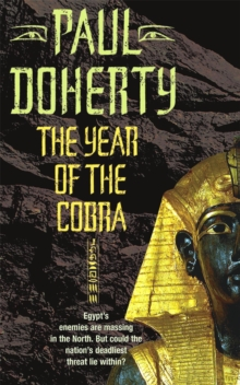 The Year of the Cobra (Akhenaten Trilogy, Book 3) : A thrilling tale of the secrets of the Egyptian pharaohs, Paperback Book