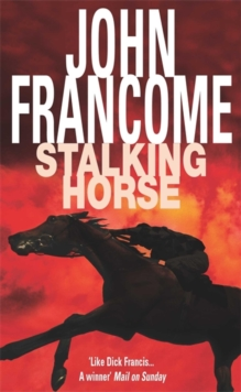 Stalking Horse : A gripping racing thriller with shocking twists and turns, Paperback Book