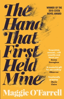 The Hand That First Held Mine: Costa Novel Award Winner 2010, Paperback Book