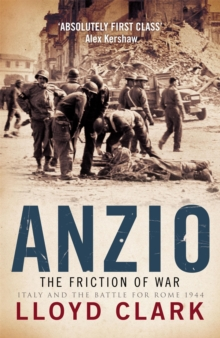Anzio: The Friction of War, Paperback Book