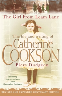 The Girl from Leam Lane : The Life and Writing of Catherine Cookson, Paperback / softback Book