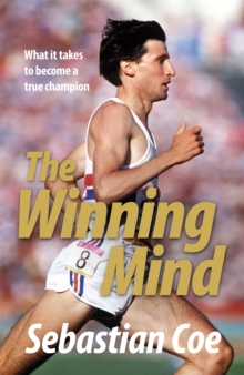 The Winning Mind : What it Takes to Become a True Champion, Paperback Book