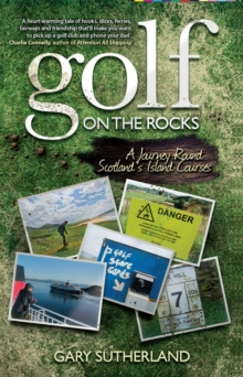 Golf on the Rocks : A Journey Round Scotland's Island Courses, Paperback / softback Book