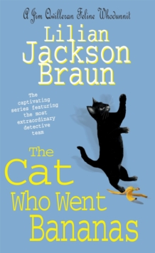 The Cat Who Went Bananas (the Cat Who... Mysteries, Book 27) : A quirky feline mystery for cat lovers everywhere, Paperback Book