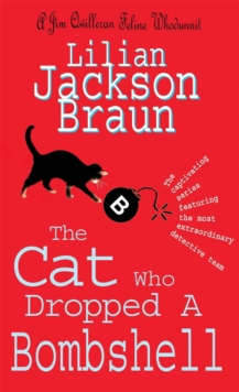 The Cat Who Dropped a Bombshell (the Cat Who... Mysteries, Book 28) : A delightfully cosy feline whodunit for cat lovers everywhere, Paperback Book
