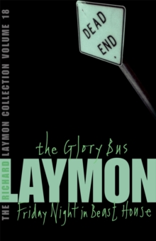 The Richard Laymon Collection Volume 18: The Glory Bus & Friday Night in Beast House, Paperback Book