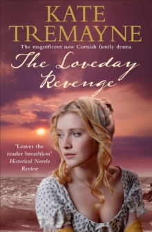 The Loveday Revenge (Loveday series, Book 8) : A sweeping, Cornish, historical romance, Paperback Book