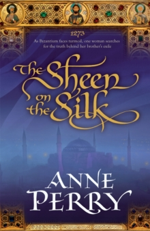 The Sheen on the Silk : An epic historical novel set in the golden Byzantine Empire, Paperback Book