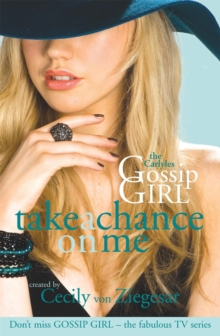 Gossip Girl The Carlyles: Take A Chance On Me, Paperback Book