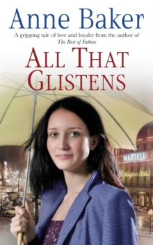 All That Glistens : A Young Girl Strives to Protect Her Father from a Troubling Future, Paperback Book