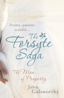 The Forsyte Saga 1: The Man of Property, Paperback Book