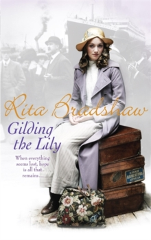 Gilding the Lily : A captivating saga of love, sisters and tragedy, Paperback Book
