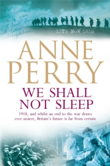 We Shall Not Sleep (World War I Series, Novel 5) : A heart-breaking wartime novel of tragedy and drama, Paperback Book
