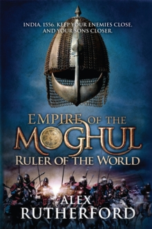 Empire of the Moghul: Ruler of the World, Paperback Book