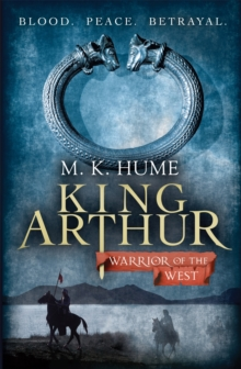 King Arthur: Warrior of the West (King Arthur Trilogy 2) : An unputdownable historical thriller of bloodshed and betrayal