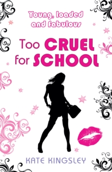 Too Cruel for School: Young, Loaded and Fabulous, Paperback Book