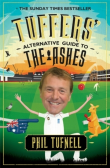 Tuffers' Alternative Guide to the Ashes : Brush up on your cricket knowledge for the 2017-18 Ashes, Paperback / softback Book