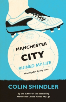 Manchester City Ruined My Life, Paperback Book