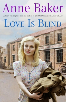 Love is Blind : A Gripping Saga of War, Tragedy and Bitter Jealousy, Paperback Book