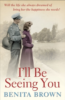 I'll Be Seeing You : A whirlwind romance is tested by war and ambition, Paperback Book
