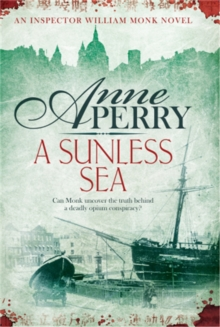 A Sunless Sea (William Monk Mystery, Book 18) : A gripping journey into the dark underbelly of Victorian London, Paperback Book