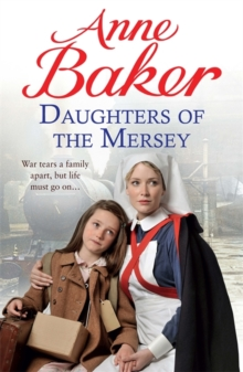 Daughters of the Mersey : War rips a family apart, but life must go on..., Paperback / softback Book