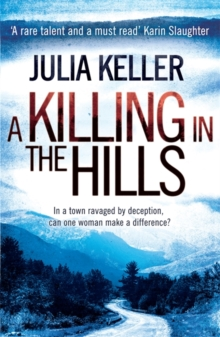 A Killing in the Hills (Bell Elkins, Book 1) : A thrilling mystery of murder and deceit, Paperback Book