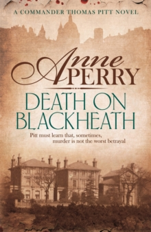 Death On Blackheath (Thomas Pitt Mystery, Book 29) : Secrecy, betrayal and murder on the streets of Victorian London, Paperback Book