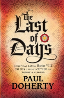 The Last of Days : A gripping mystery of the Tudor Court, Paperback Book