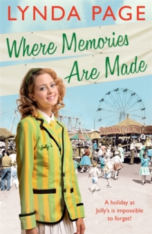 Where Memories Are Made : Trials and tribulations hit the staff of Jolly's Holiday Camp (Jolly series, Book 2), Paperback / softback Book