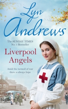 Liverpool Angels : A completely gripping saga of love and bravery during WWI, Hardback Book