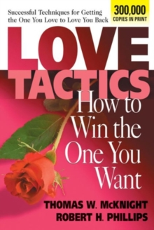 Love Tactics: How to Win the One You Want : How to Win the One You Want, Paperback Book