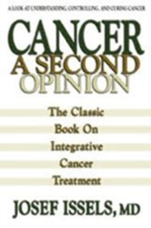 Cancer a Second Option : The Classic Book on Integrative Cancer Treatment, Paperback / softback Book