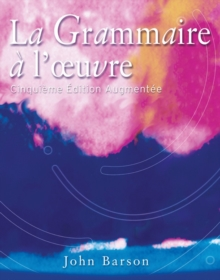 La Grammaire a l'oeuvre : Media Edition (with Quia), Paperback Book