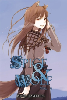 Spice and Wolf, Vol. 4 (light novel), Paperback Book