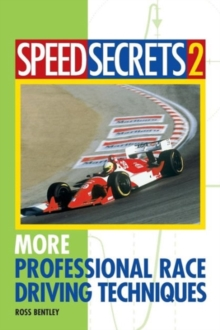 Speed Secrets II : More Professional Race Driving Techniques, Paperback Book