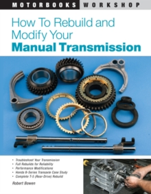 How to Rebuild and Modify Your Manual Transmission, Paperback Book