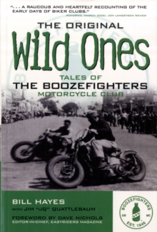 The Original Wild Ones : Tales of the Boozefighters Motorcycle Club, Paperback Book
