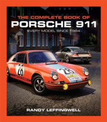 The Complete Book of Porsche 911 : Every Model Since 1964, Hardback Book