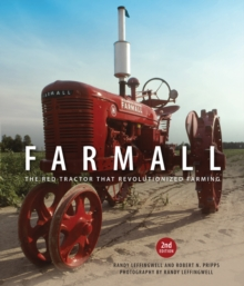 Farmall : The Red Tractor That Revolutionized Farming, 2nd Edition, Hardback Book