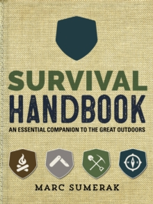 Survival Handbook : An Essential Companion to the Great Outdoors, Novelty book Book