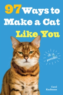 97 Ways to Make a Cat Like You, Paperback Book