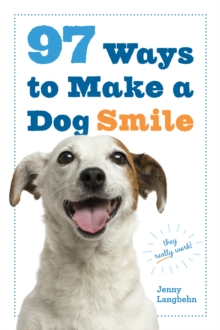 97 Ways To Make A Dog Smile, Paperback Book