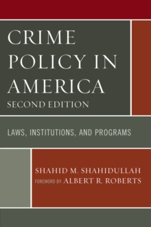 Crime Policy in America : Laws, Institutions, and Programs, Paperback / softback Book