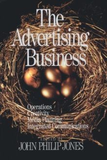 The Advertising Business : Operations, Creativity, Media Planning, Integrated Communications, Paperback / softback Book