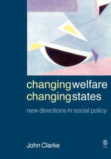 Changing Welfare, Changing States : New Directions in Social Policy, Paperback / softback Book