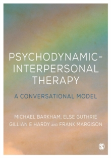 Psychodynamic-Interpersonal Therapy : A Conversational Model, Paperback / softback Book